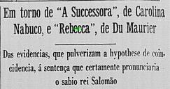 Correio da Manhã, 26 abril de 1940. Biblioteca Nacional. Source: http://memoria.bn.br/DocReader/docreader.aspx?bib=089842_05&pasta=ano%20194&pesq=rebecca,%20um%20pl%C3%A1gio&pagfis=1342