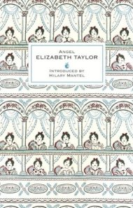 Angel by Elizabeth Taylor (Virago, 2013, 316 p.)
