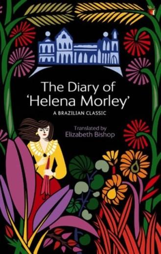 Helena Morley Elizabeth Bishop Alice Dayrell