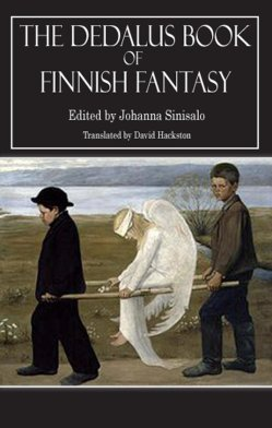 The Dedalus Book of Finnish Fantasy, by Johanna Sinisalo
