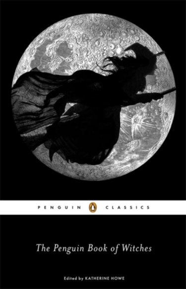 The Penguin Book of Witches, edited by Katherine Howe
