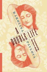 A Double Life by Karolina Pavlova