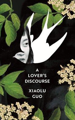 A Lover's Discourse, by Xiaolu Guo