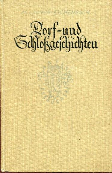 Marie-von-Ebner-Eschenbach+Dorf-und-Schloßgeschichten