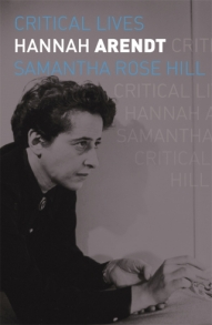 Hannah Arendt, by Samantha Rose Hill